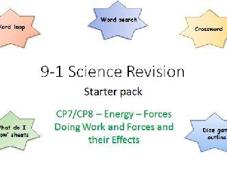 P7, 8 Energy - Forces doing work, Forces and their Effects Revision starter pack Science 9-1