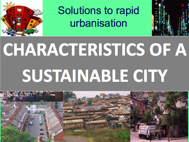 What are the Characteristics of a Sustainable City? Solutions to rapid urbanisation.