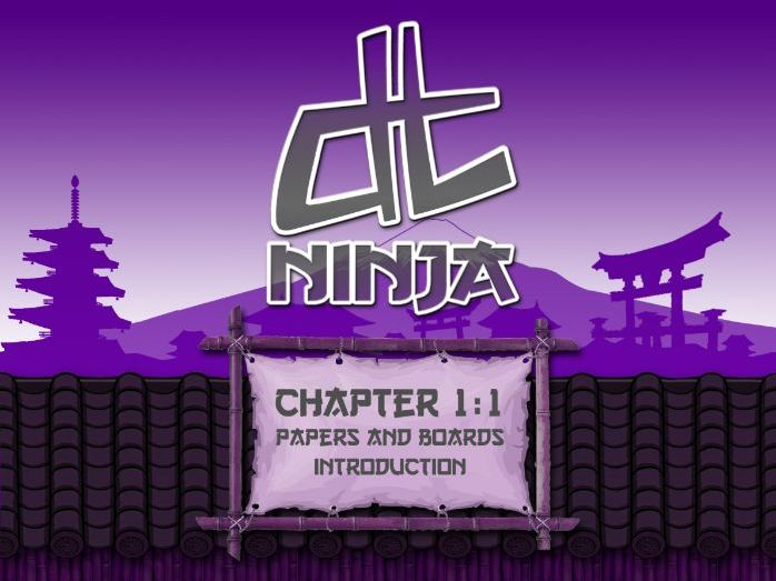 DT Ninja 1.1 Papers and Boards Introduction