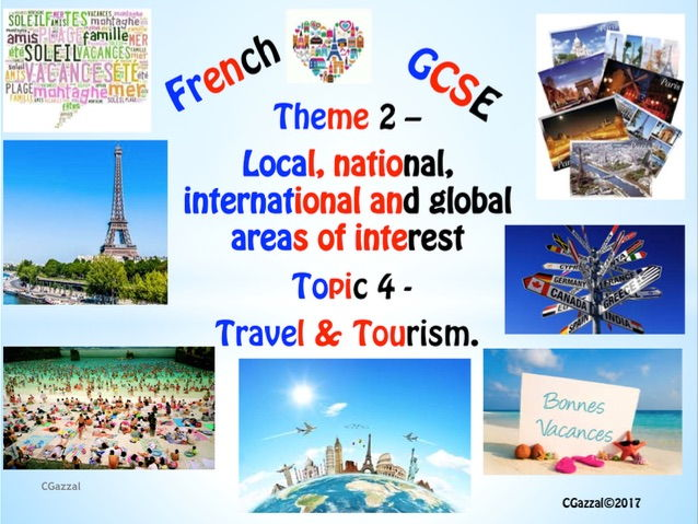 French GCSE New Specifications Theme 2 – Topic 4 – Travel & Tourism.
