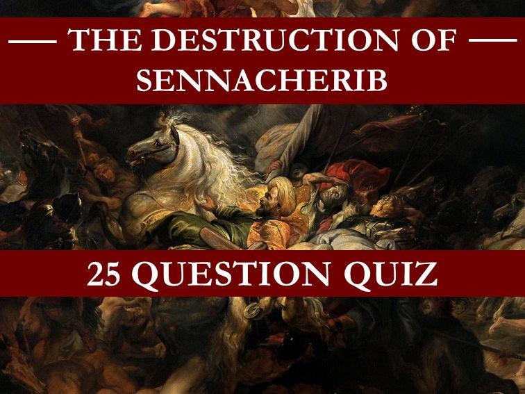 The Destruction of Sennacherib Quiz