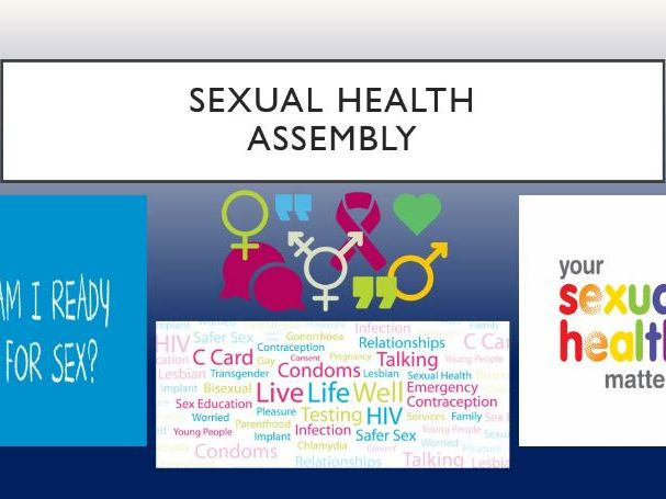 Sexual Health Assembly/Lesson - Sex & Relationships