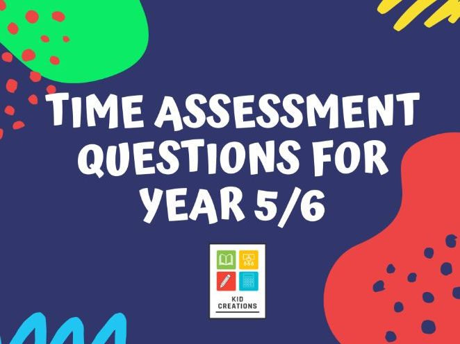 Time Assessment Questions for Year 5/6 Pupils