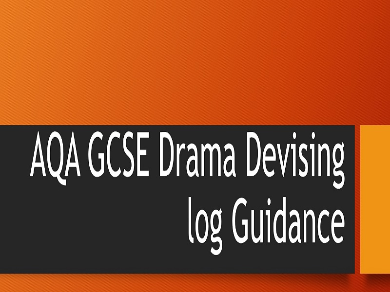 Devised log guidance for AQA GCSE Drama new spec 2018