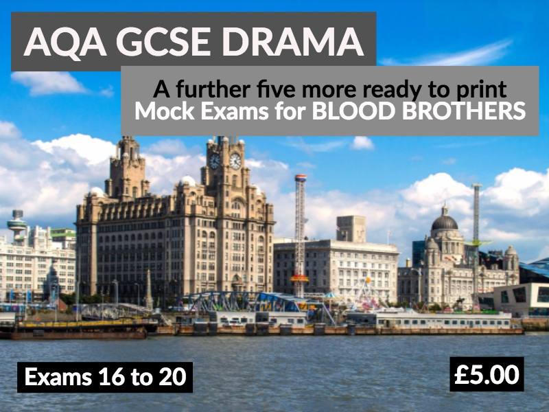 A further 5 more Blood Brothers Mock Exams for AQA Drama GCSE