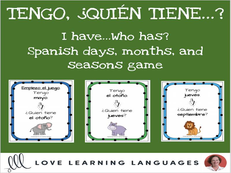 Spanish months, days, and seasons game - Tengo, ¿Quién tiene...?