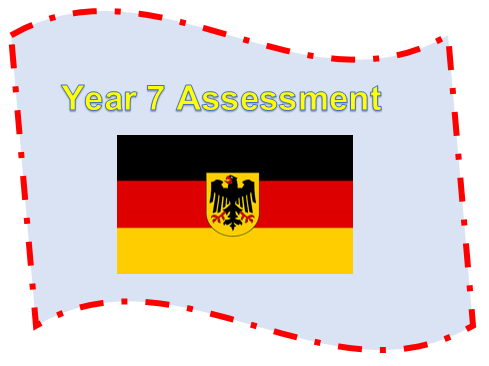 Year 7 German - End of Year Assessment