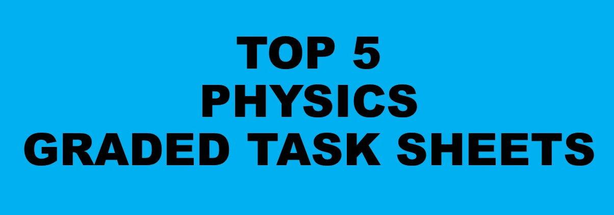 Bundle Top Five Physics Graded Task Sheets