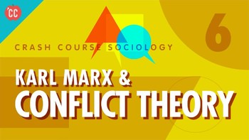 Crash Course Sociology E#6 Karl Marx & Conflict Theory Questions & Key