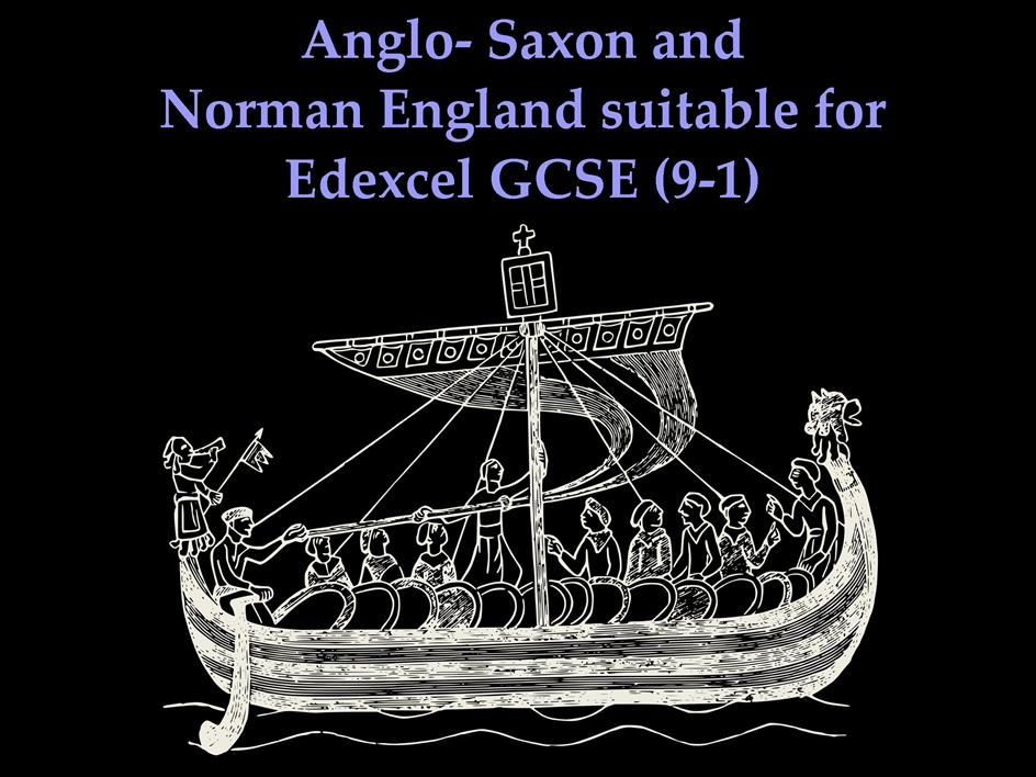 Anglo-Saxon and Norman England Suitable for Edexcel GCSE (9-1)