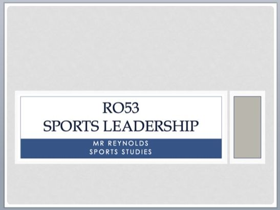 Sports Studies - Unit RO53 - Sports Leadership Teacher PowerPoint
