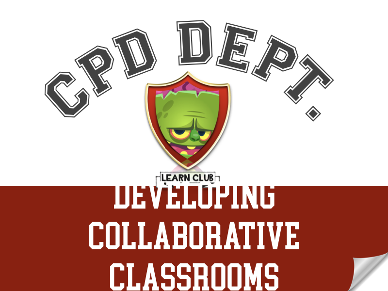 CPD - Developing Collaborative Classrooms