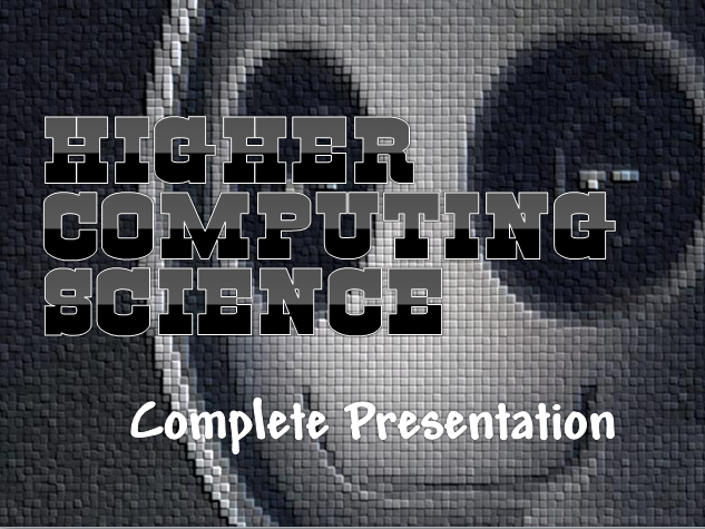 Complete Higher Computing Science Course Presentation