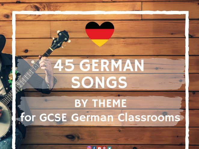 45 Songs for GCSE German Classrooms (Modern and Traditional Songs)
