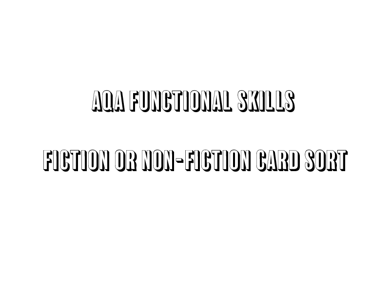 AQA Functional Skills Level 2 Fiction or Non-Fiction Card Sort
