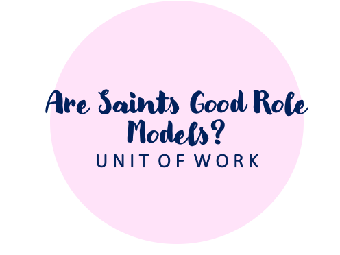 Are Saints Good Role Models? RE Unit Year 5/6