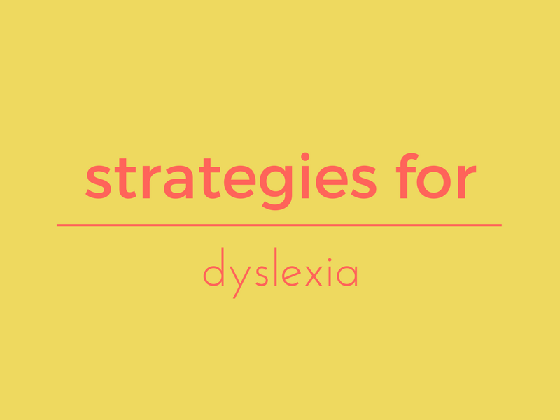 Dyslexia strategies - something to think about