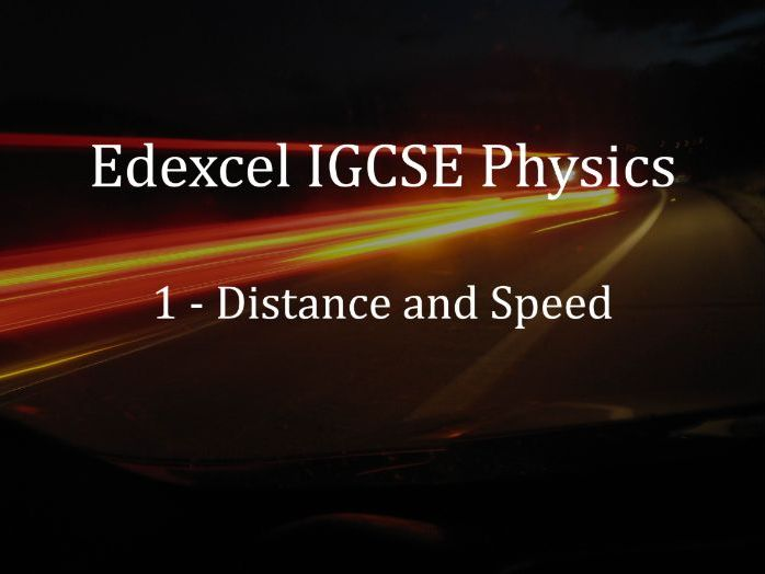 Edexcel IGCSE Physics Lecture 1 - Distance and Speed