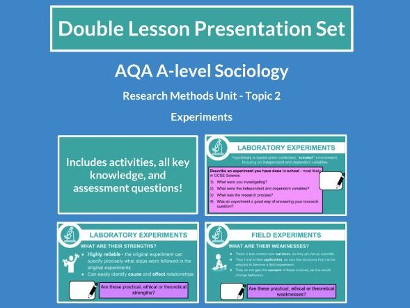 Experiments - AQA A-level Sociology - Research Methods - Topic 2