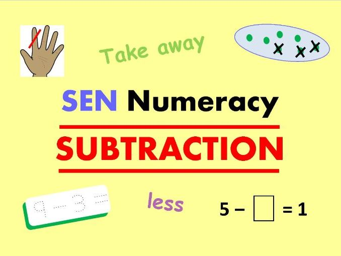 SEN Numeracy - SUBTRACTION