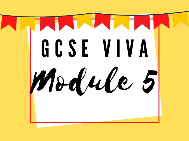 GCSE Viva - Module 5
