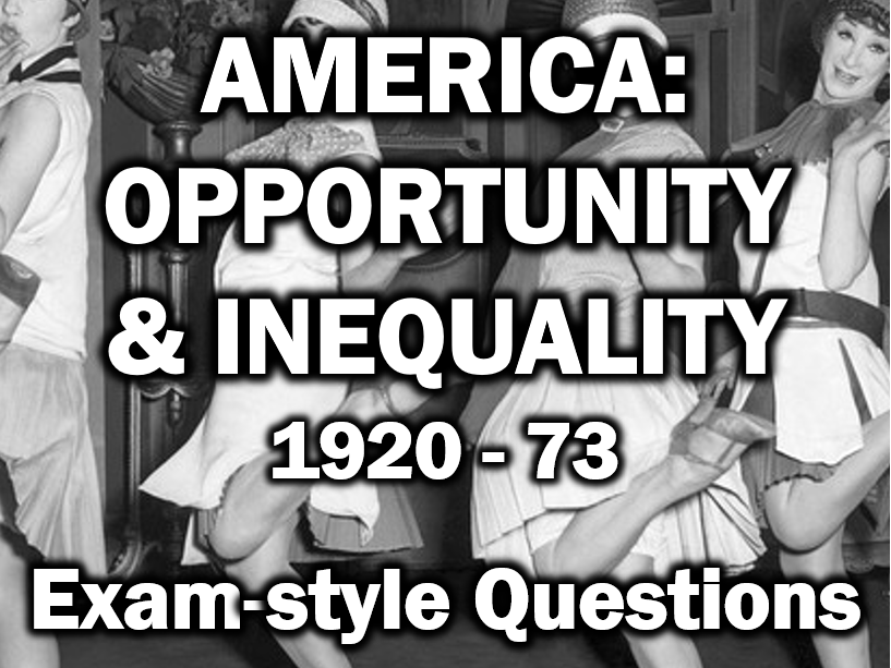 America: Opportunity & Inequality, 1920-73 - Practice Exam Questions Bank - AQA GCSE History