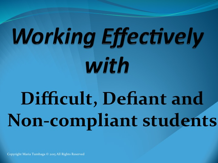 Working Effectively  With Difficult, Defiant and Non-Compliant Students