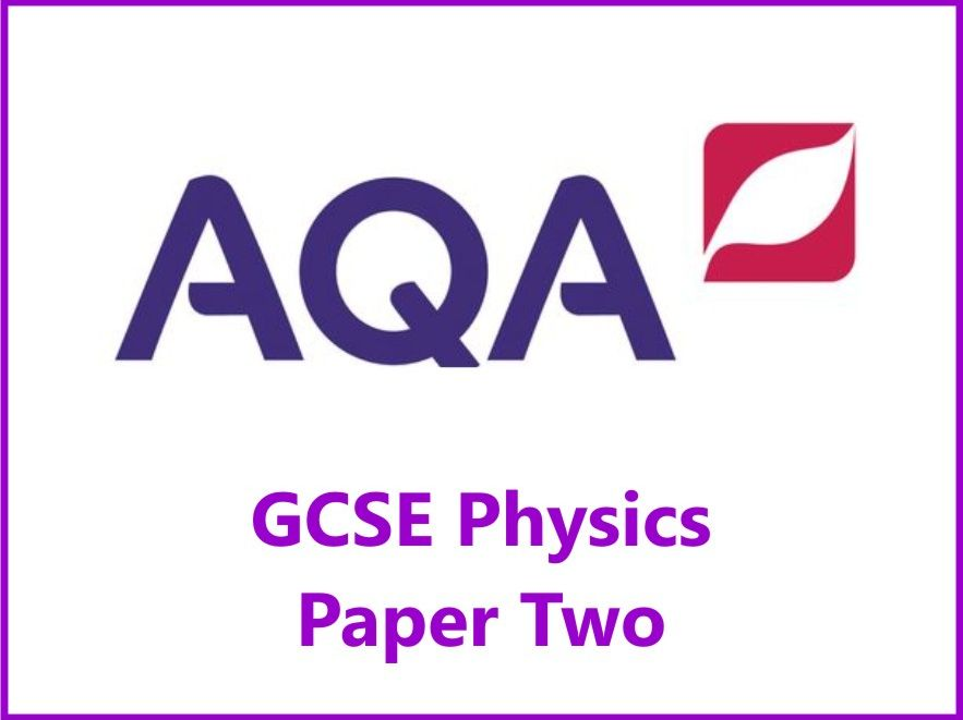 AQA Physics GCSE Grades 4, 6 & 8 Revision Checklists Paper Two