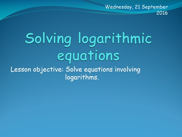 Logarithmic equations.