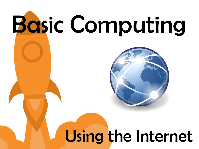 Basic Computing – Using the Internet
