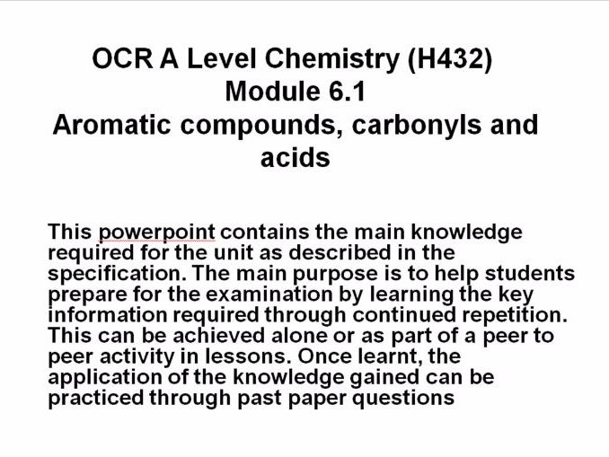OCR A Level Chemistry (H432) Module 6.1 Aromatic compounds, carbonyls and acids - Powerpoint