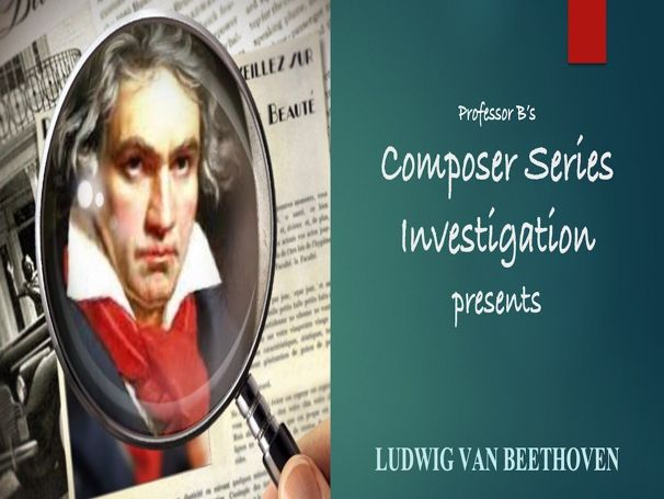 Composer Series Investigations: Who is Ludwig van Beethoven? Powerpoint/Activity Sheet Bundle