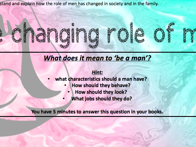 GCSE sociology [WJEC] - The changing role of men in society and the family.