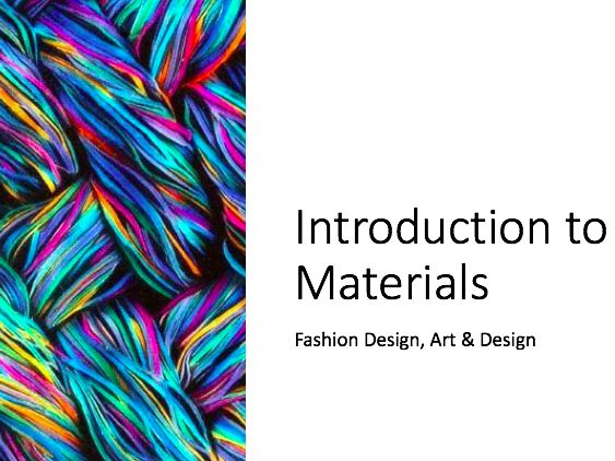 Introduction to Materials for Fashion - part one