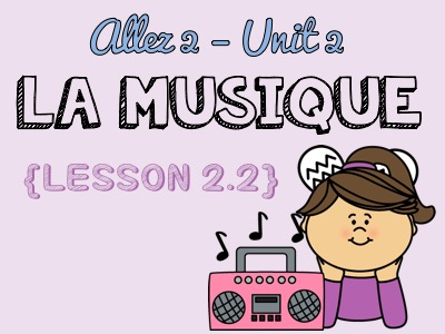 Allez 2 - Unit 2.2 - La musique, ma muse - faire + inf. et rendre + adj. - opinions - KS3 French
