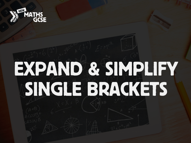 Expand & Simplify Single Brackets - Complete Lesson