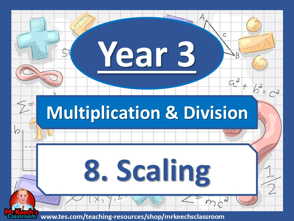 Year 3 – Multiplication and Division – Scaling - White Rose Maths