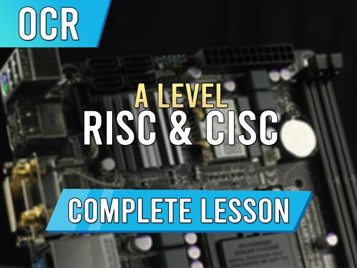 RISC and CISC - AS / A Level OCR Lesson