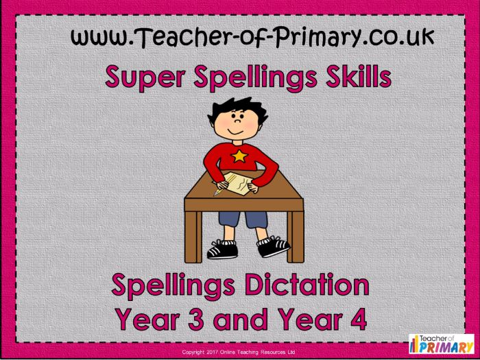 Spellings Dictation Year 3 and Year 4 (PowerPoint and worksheets)
