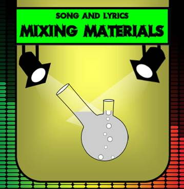 Mixing Materials Song by Mr A, Mr C and Mr D Present