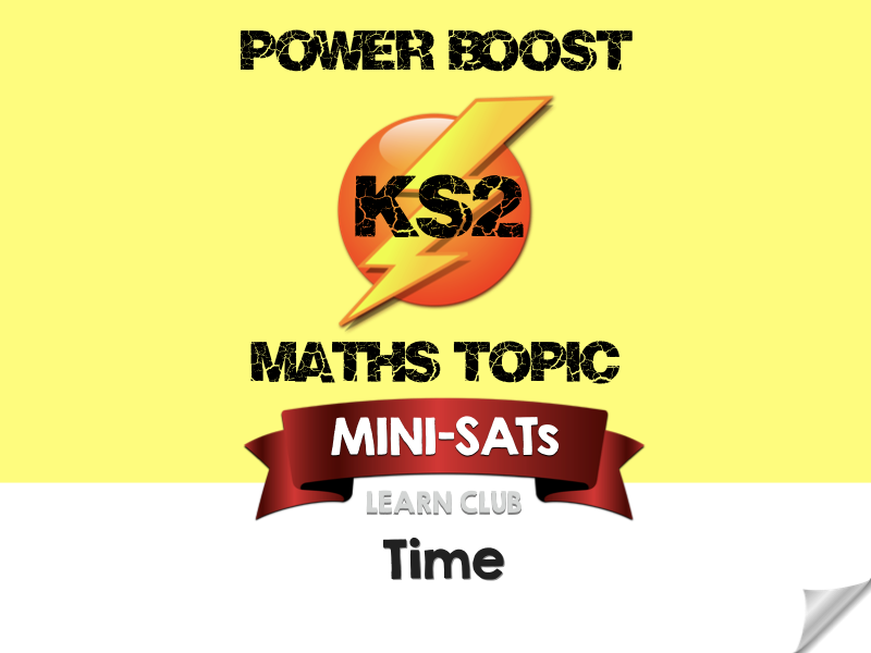 KS2 Maths Topic MINI-SATs - Time