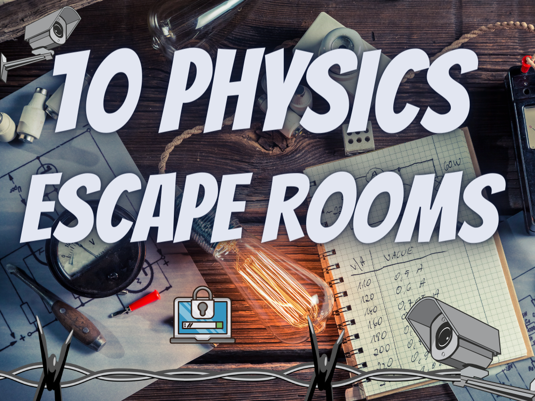 Physics Escape rooms