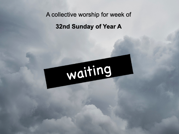 collective worship Catholic 32nd Sunday year A