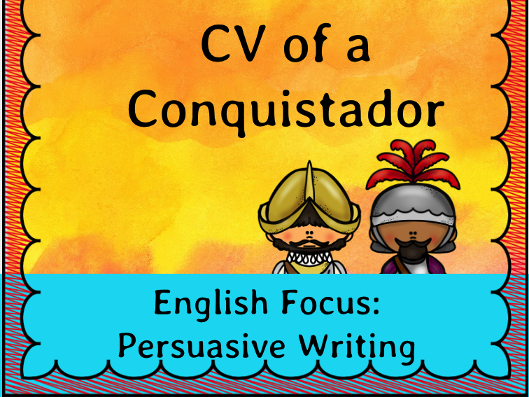 Make me a Conquistador - CV Persuasive Writing FREEBIE!