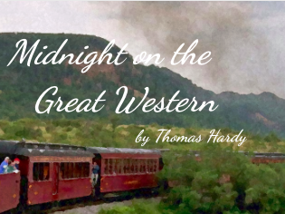 Midnight On The Great Western - by Thomas Hardy (SMILE Analysis points)