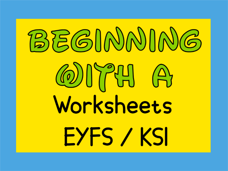 Beginning with A Worksheets EYFS / KS1