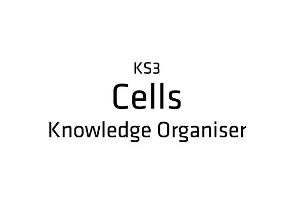 Cells - Knowledge Organiser (KS3)