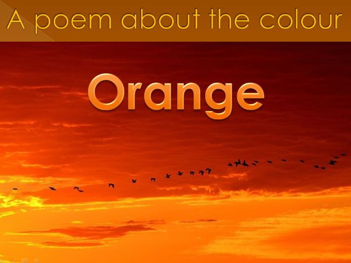 Powerpoint Poem about the colour ORANGE. EYFS/KS1.