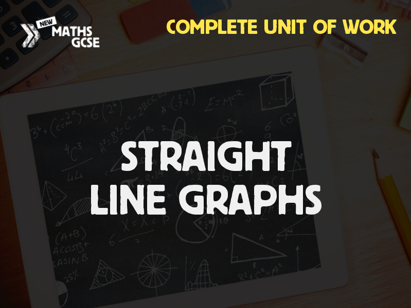 Straight Line Graphs - Complete Unit of Work