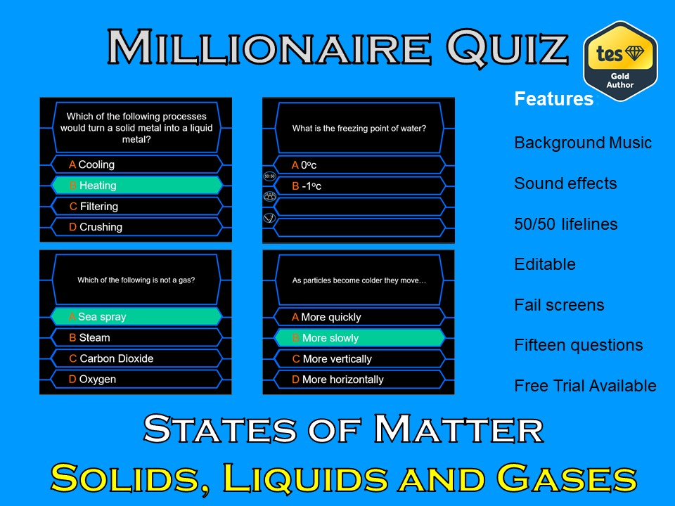 Millionaire Quiz! (States of Matter - Solids, Liquids and Gases)